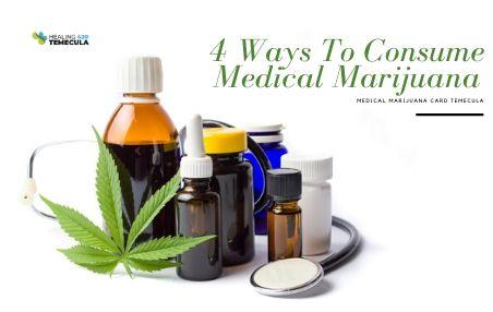 4 Ways To Consume Medical Marijuana