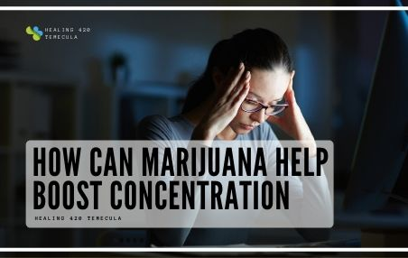 How Can Marijuana Help Boost Concentration