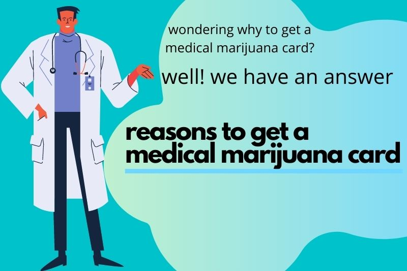 Why Should You Get a Medical Marijuana Card?