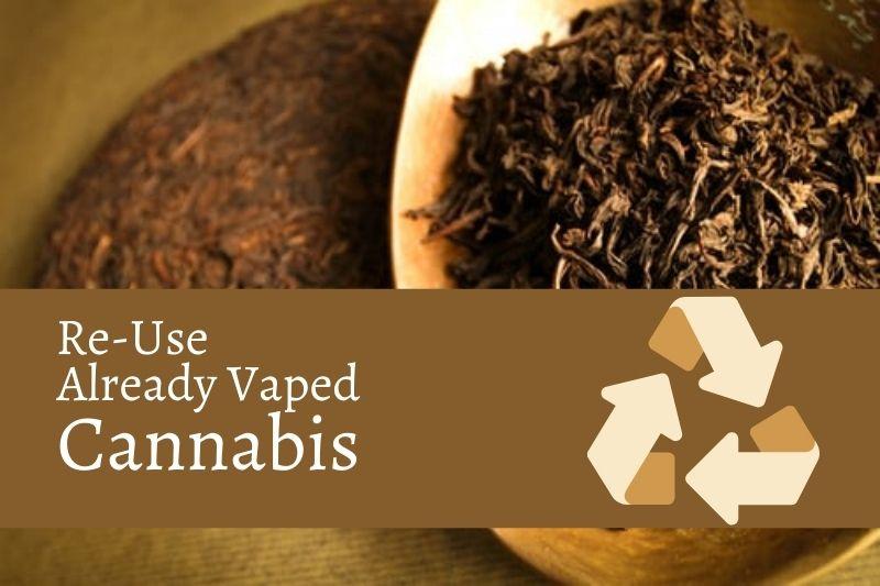 How to Use Already Vaped Cannabis?