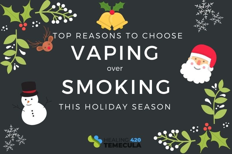 Benefits of Vaping Over Smoking Cannabis During Holidays