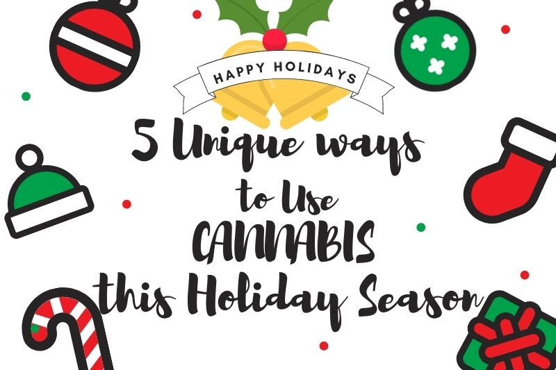 How to Use Cannabis Discreetly During Holidays?